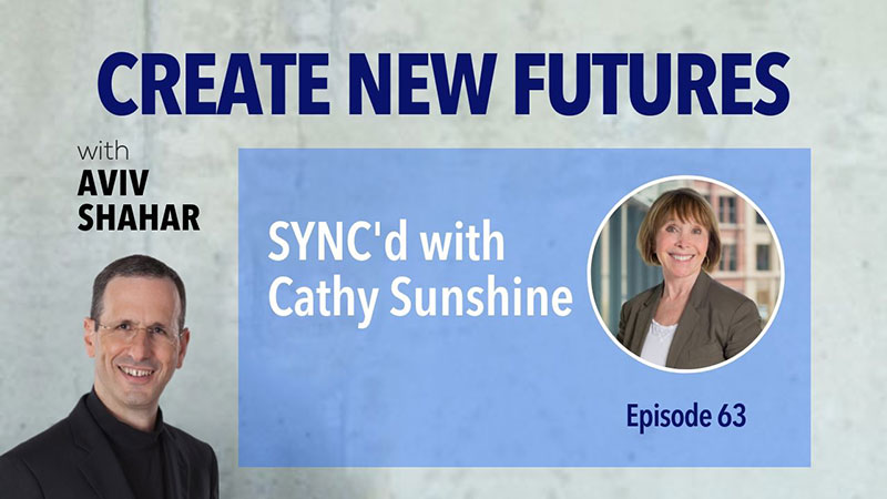 Create New Future podcast with Cathy Sunshine